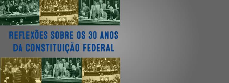 """cartaz divulgando evento """"Reflexões sobre os 30 anos da Constituição Federal"""""""